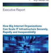 How Big Internet Organizations Can Scale IT Infrastructure Securely, Rapidly and Inexpensively