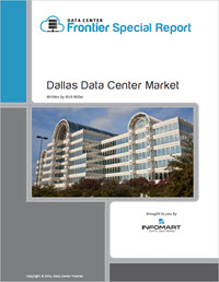 Data Center Frontier Special Report: The Dallas Data Center Market. Download It Now.