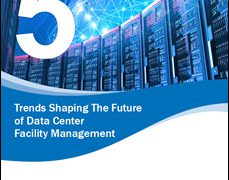 Five Trends Shaping the Future of Data Center Facility Management