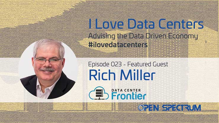 I Love Data Centers Podcast: Rich Miller on Data Center Media