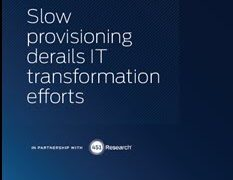 Slow Provisioning Derails IT Transformation Efforts