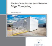 Edge Computing: The Data Center Frontier Special Report