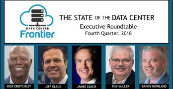 The Data Center Frontier Executive Roundtable for the fourth quarter of 2018.