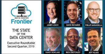 The Data Center Frontier Executive Roundtable for the Second Quarter of 2019.