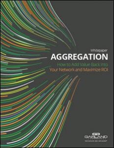 Utilizing Aggregation to Grow Network Visibility & Long-Term ROI