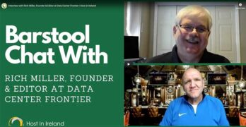 Data Center Frontier Editor Rich Miller speaks with Garry Connolly of Host in Ireland for its Barstool Chat series of data center conversations.