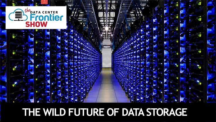 DCF Show: The Wild Future of Data Center Storage