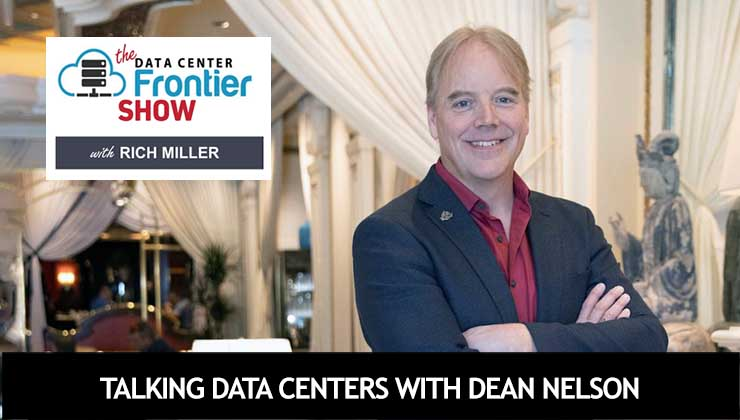 DCF Show: Talking Data Centers With Dean Nelson