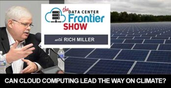 Cloud computing's growing role in the energy markets positions the data center industry to drive a global shift to renewably-powered business. New on the DCF Show.